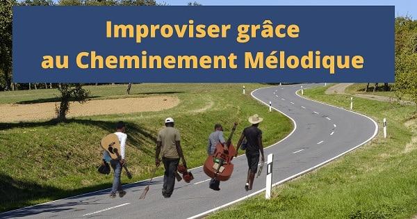Improviser grâce au Cheminement Mélodique pour tous instruments