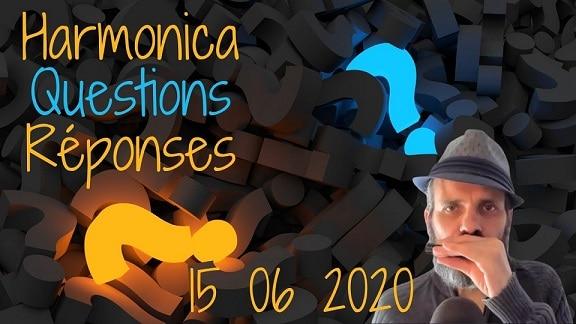 Live Questions Réponses sur l'harmonica du 15 juin 2020